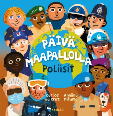 Päivä maapallolla - Poliisit